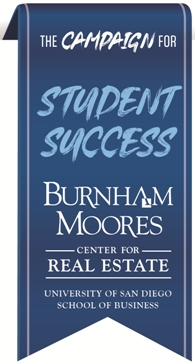 The Campaign for Student Success- Burnham Moores Center for Real Estate, University San Diego School of Business