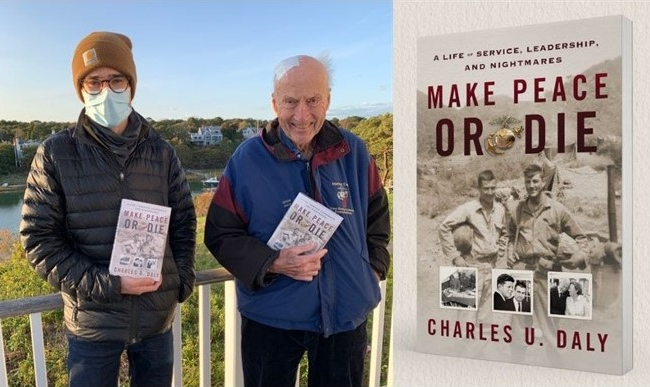 Charlie Daly and father Charles U. Daly, book A Life of Service, Leadership, and Nightmares, Make Peace or Die
