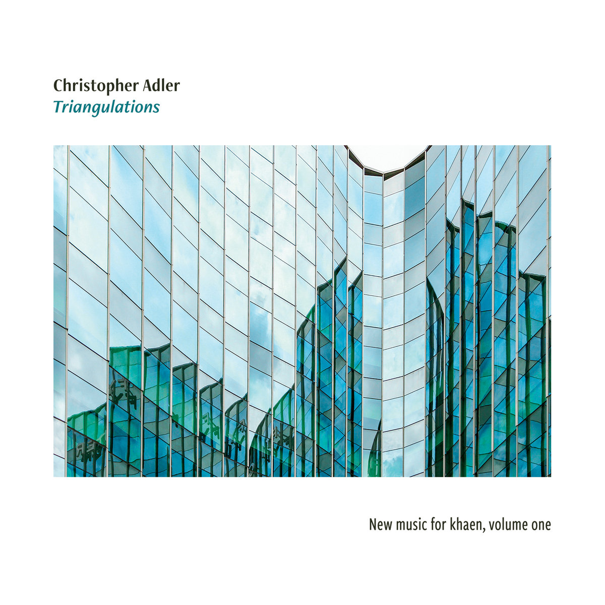 """Album cover of Christopher Adler's """"Triangulations, with a close of picture of angled window exterior of modernist architecture."""