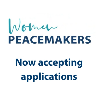Women PeaceMakers Now Accepting Applications