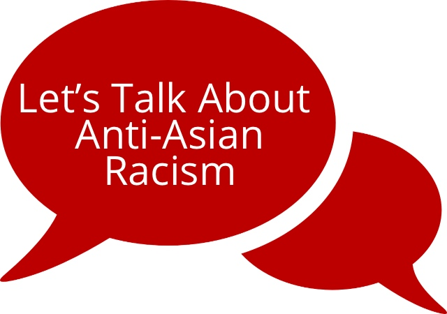 two red talk bubbles with the text Let's Talk About  Anti-Asian Racism