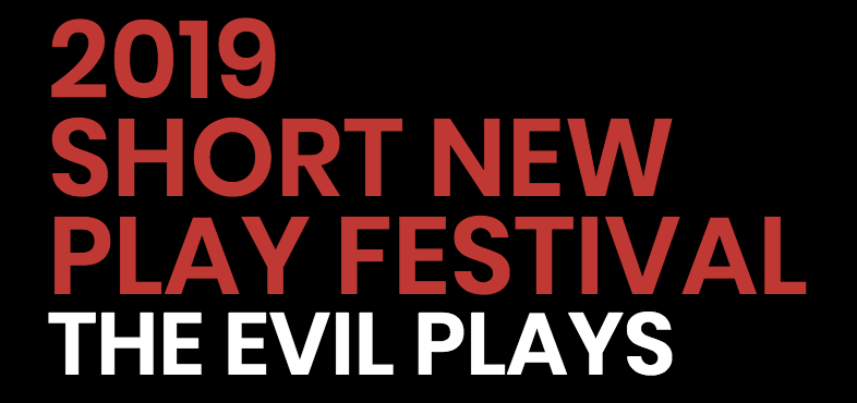 2019 Short New Play Festival The Evil Plays