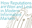 How Reputations are Won and Lost in Modern Information Markets