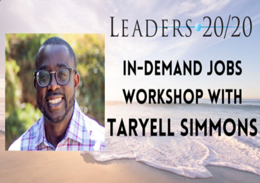 Leaders 20/20: In-Demand Jobs Workshop with Taryell Simmons