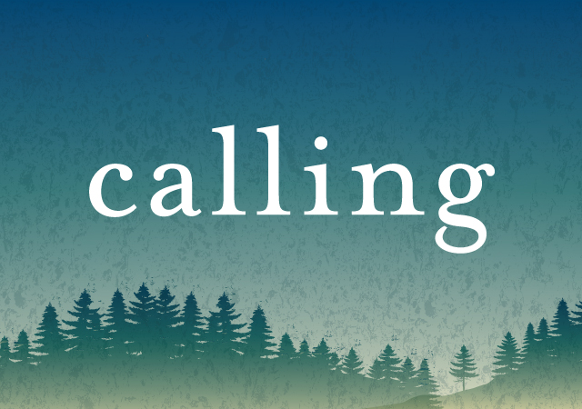 "The word ""calling"" with a forest landscape background"