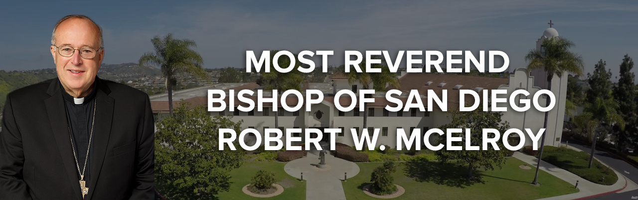 Most Reverend Bishop of San Diego Robert W. McElroy