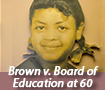Brown v. Board of Education at 60