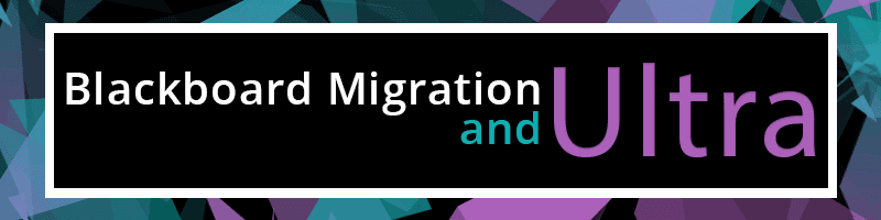 introduction to blackboard migration and ultra slide