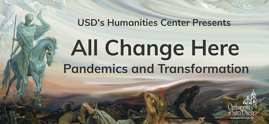 All Change Here: Pandemics and Transformation is a series thaat will take place on Wednesdays in September with an interdisciplinary USD faculty panel discussing transformation in different subjects.