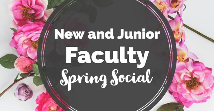 New and Junior Faculty Spring Social