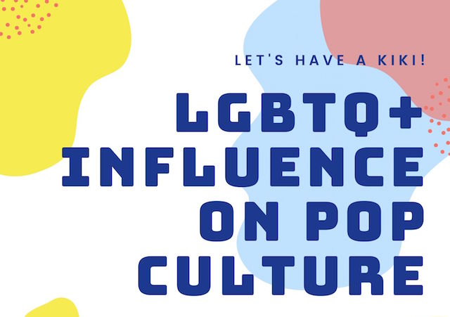 "Flyer containing the words ""LGBTQ+ influence on pop culture"""