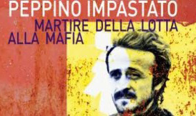 Peppino Impastato, martyr of the fight against the Mafia