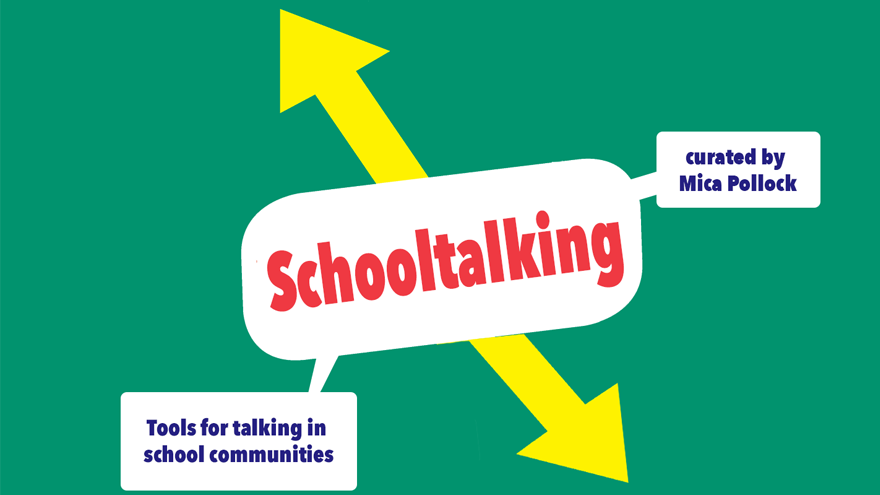 graphic organizer with text that states: schooltalking, tools for talking in school communities, curated by mica pollack