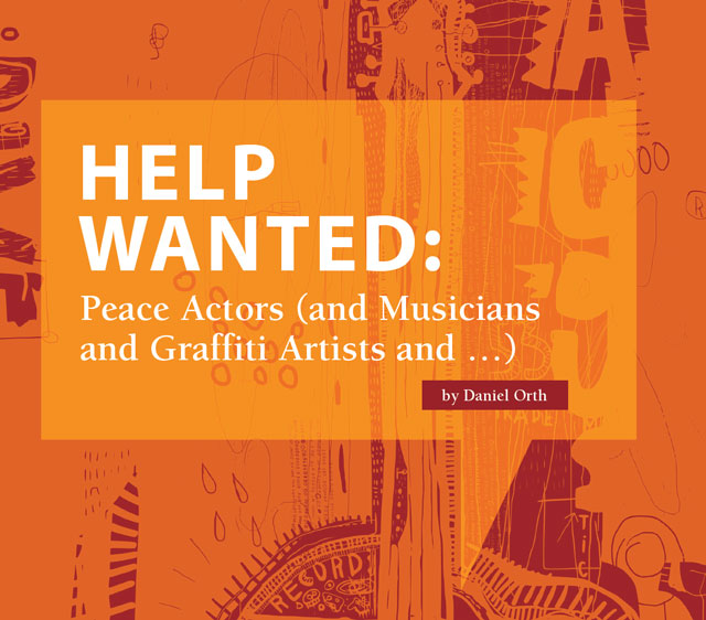 Help Wanted: Peace Actors and Musicians and Graffiti Artists - 2016 Kroc School Magazine
