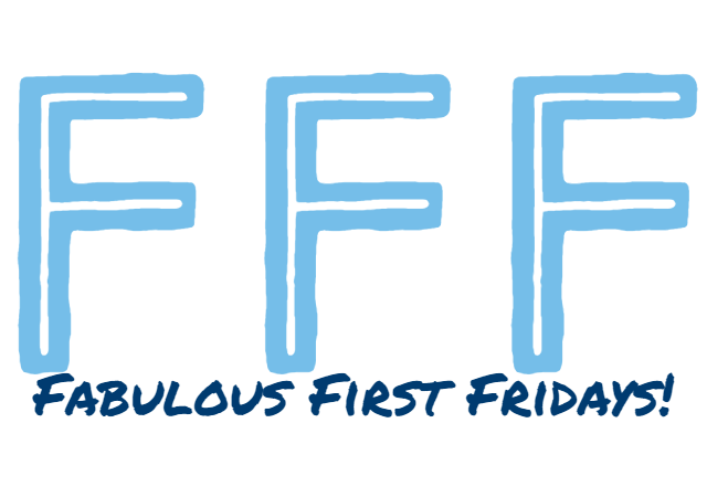 Fabulous First Friday