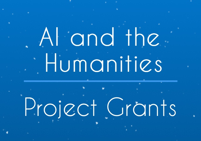 blue background with text AI and the Humanities. There is a line underneath Humanities. Then it reads Project Grants.