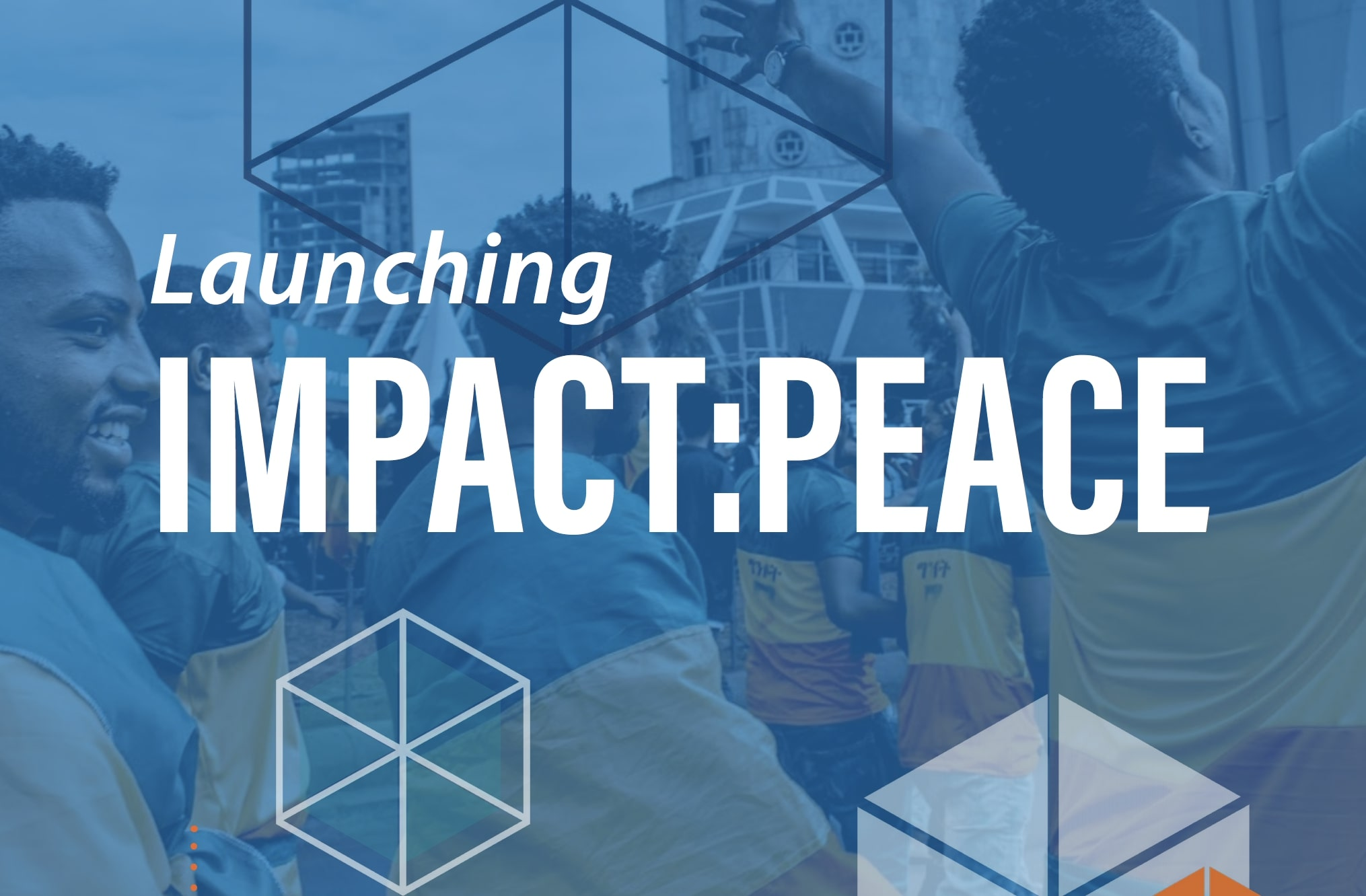 Launching Impact:Peace