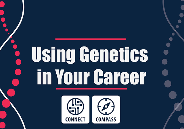 Using Genetics in Your Career event flyer