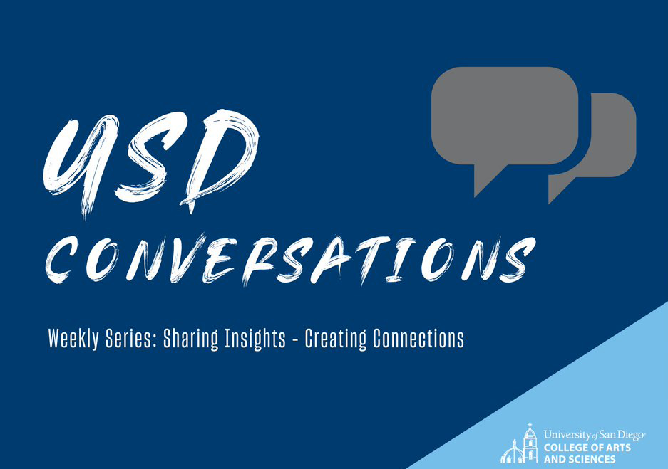 USD (CAS) Conversations are virtual discussions with faculty members on various topics.