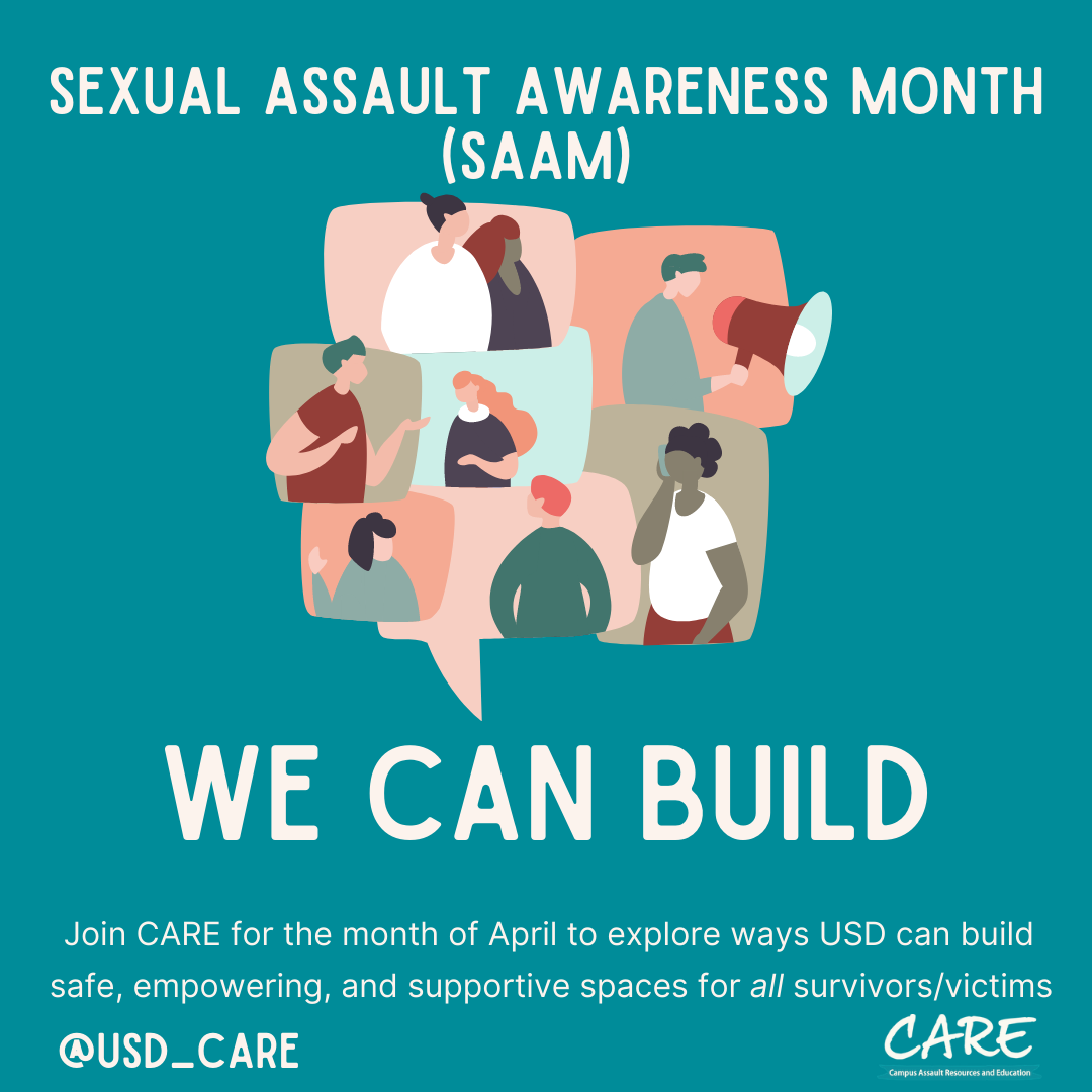 Sexual Assault Awareness Month (SAAM): We Can Build; Join CARE for the month of April to explore ways USD can build safe, empowering, and supportive spaces for all victim/survivors