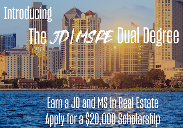 Introducing the JD/MSRE Dual Degree. Earn a JD and MS in Real Estate. Apply for a $20,000 scholarship by 4/2/20.