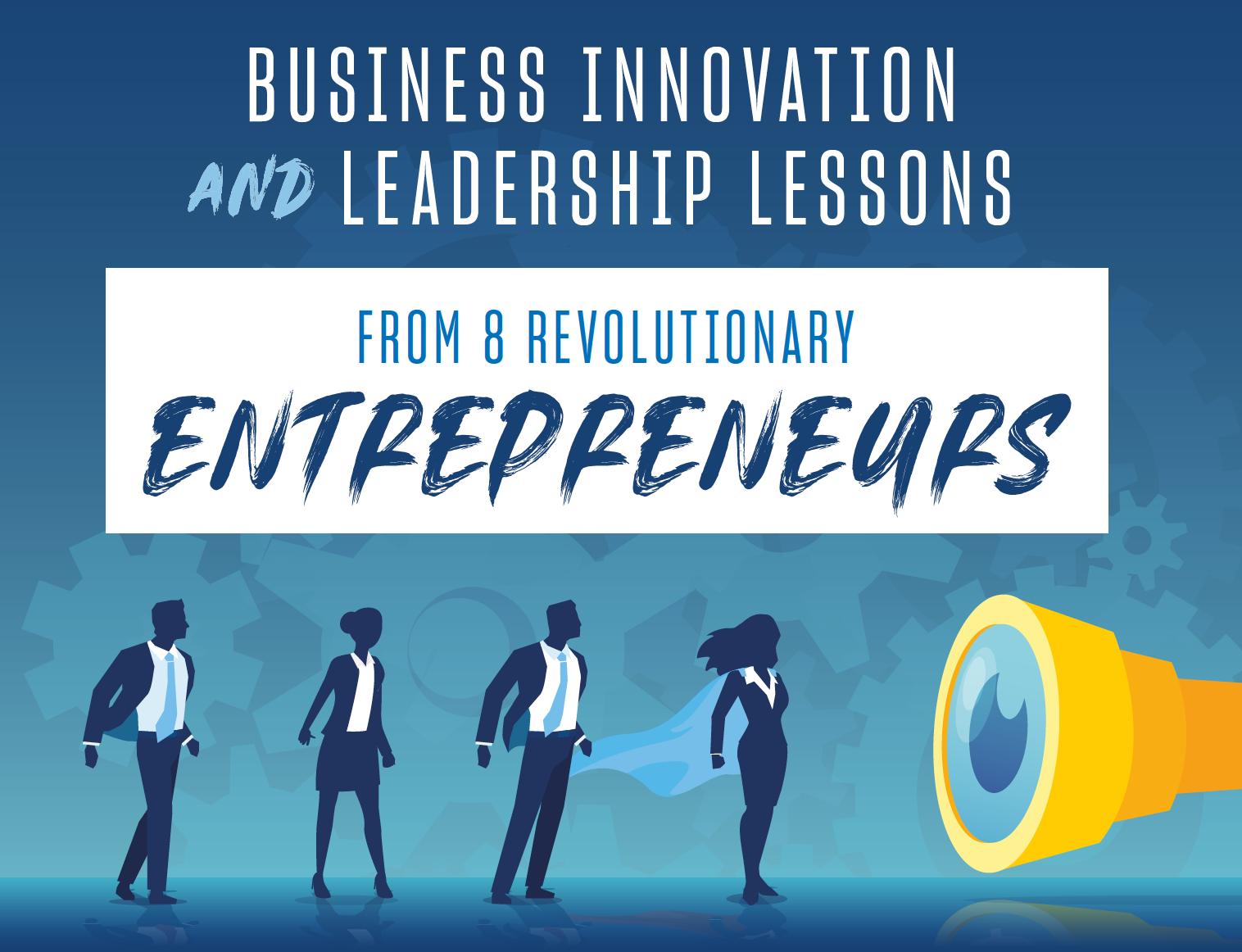 Business Innovation Lessons from 8 Entrepreneurs