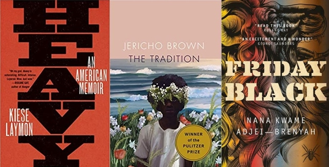 Heavy by Kiese Laymon book cover; The Tradition by Jericho Brown book cover; and Friday Black by Nana Kwame Adjei-Brenyah book cover