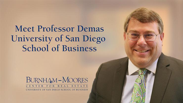 Meet Professor John Demas University of San Diego School of Business and affiliated with the Burnham-Moores Center for Real Estate
