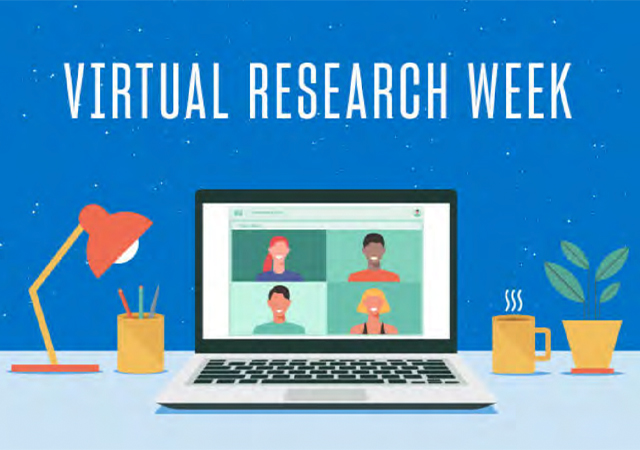 Flyer that says virtual research week and a cartoon of a desk with people on Zoom