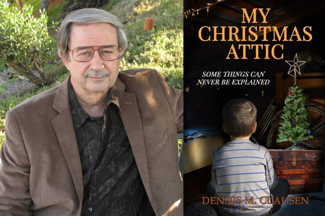 Dennis Clausen, My Christmas Attic, Some Things Can Never Be Explained