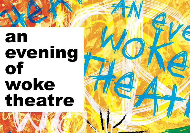 An evening of woke theatre