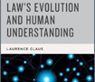 Law's Evolution and Human Understanding