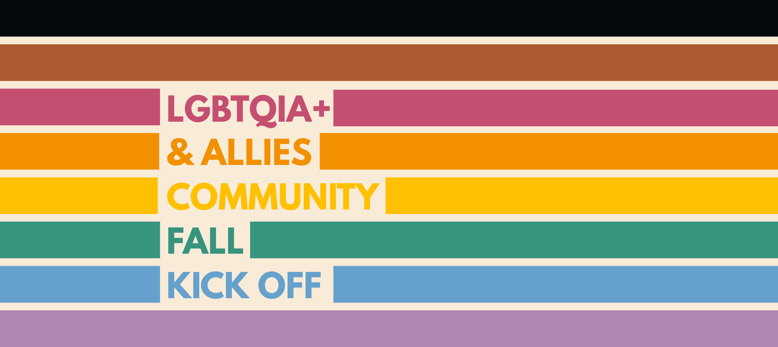 black, brown, and rainbow stripes that read LGBTQIA+ & Allies Community Fall Kick Off