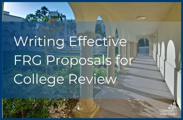 "A picture of the USD campus with the words ""writing effective FRG proposals for College Review."""