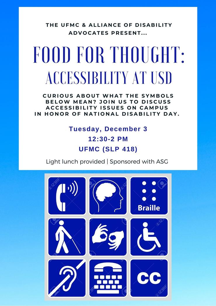 Curious about what the symbols on the flyer mean? Join the UFMC and Alliance of Disability Advocates to discuss accessibility issues on campus in honor of National Disability Day. We are welcoming all