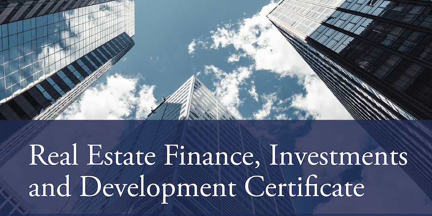 Real Estate Finance, Investments and Development Certificate Photo. Expand your knowledge base and learn today's cutting edge real estate practices.