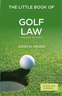 <em>The Little Book of Golf Law</em>, by Professor Jack Minan
