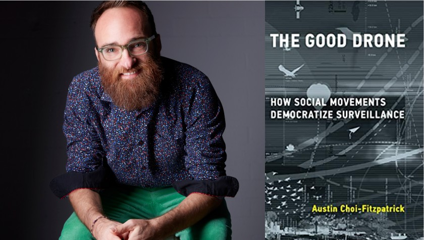 Austin Choi-Fitzpatrick with his book: The Good Drone, How Social Movements Democratize Surveillance