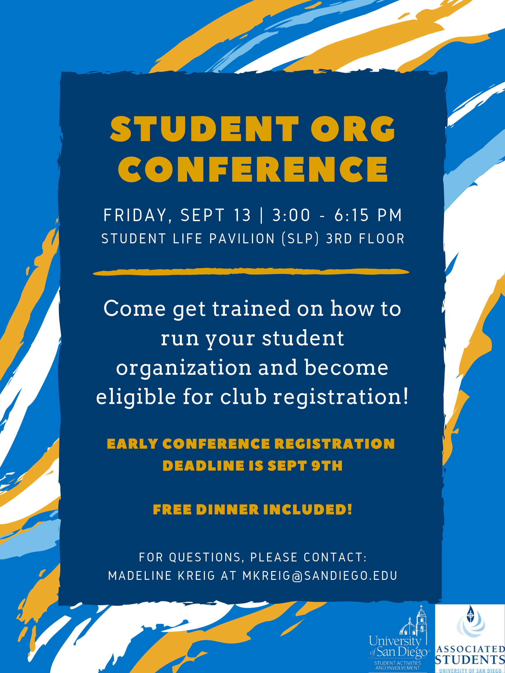 Student org conference, taking place on September 13 from 3:00-6:15 pm in the Student Life Pavilion. Come get trained on how to run your student organization and become eligible for club registration!