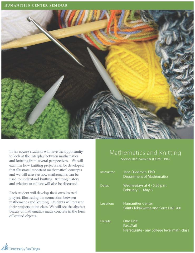 Mathematics & Knitting is a one-unit, pass/fail course that will look at the interplay of mathematics and knitting. Contact janef@sandiego.edu for further information.