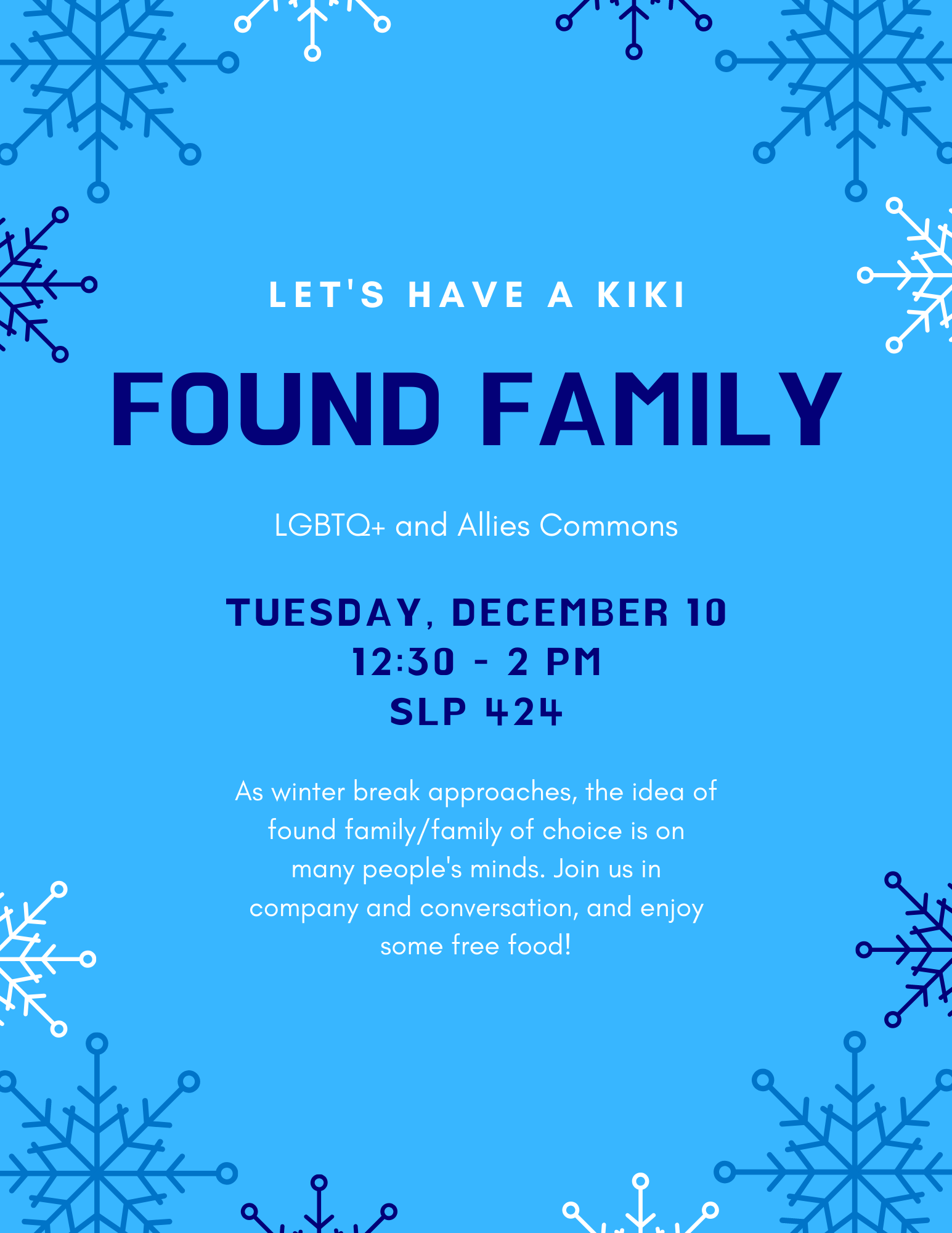 Let's Have A Kiki: Found Family flyer. December 10 from 12:30 - 2 in SLP 424.