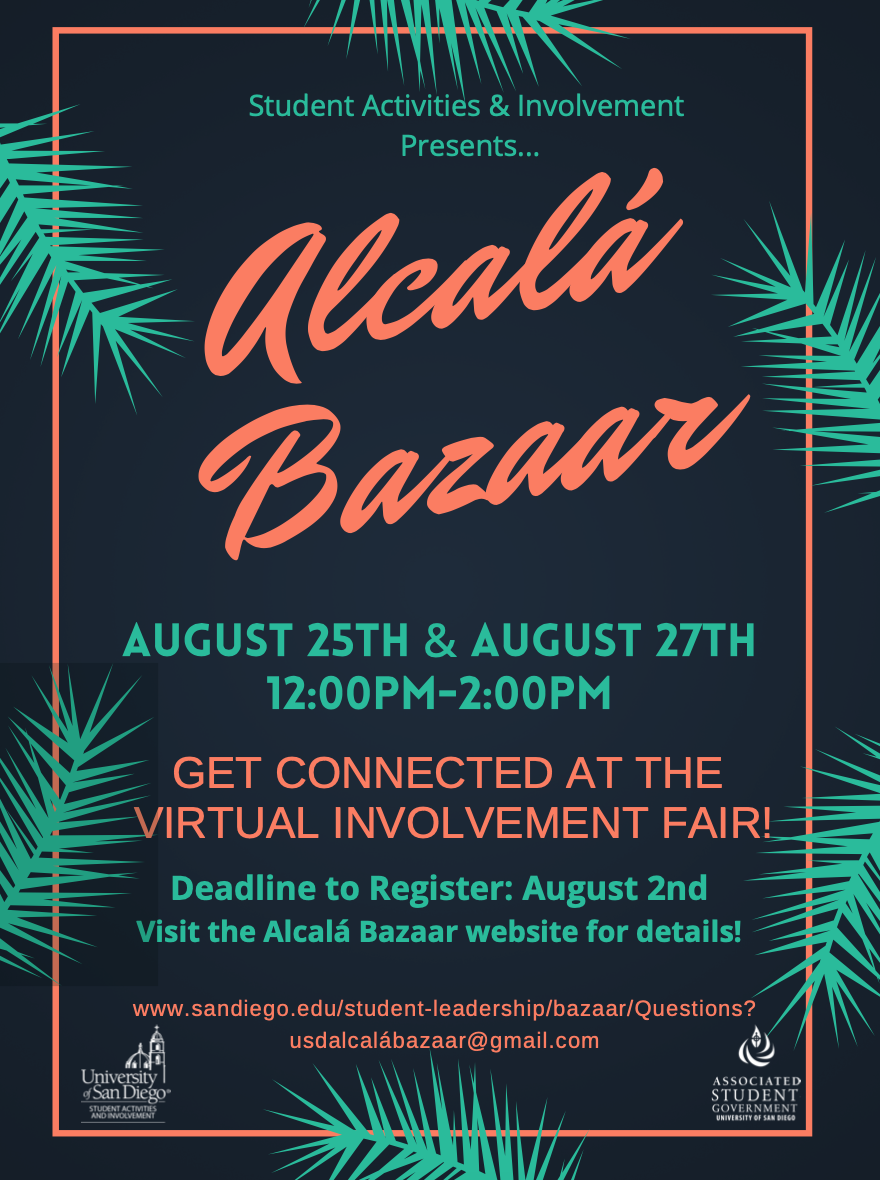 SAI presents: Alcal� Bazaar. August 25th and August 27th from 12:00pm-2:00pm. Get connected at the virtual involvement fair. Deadline to reserve a table is August 2nd.
