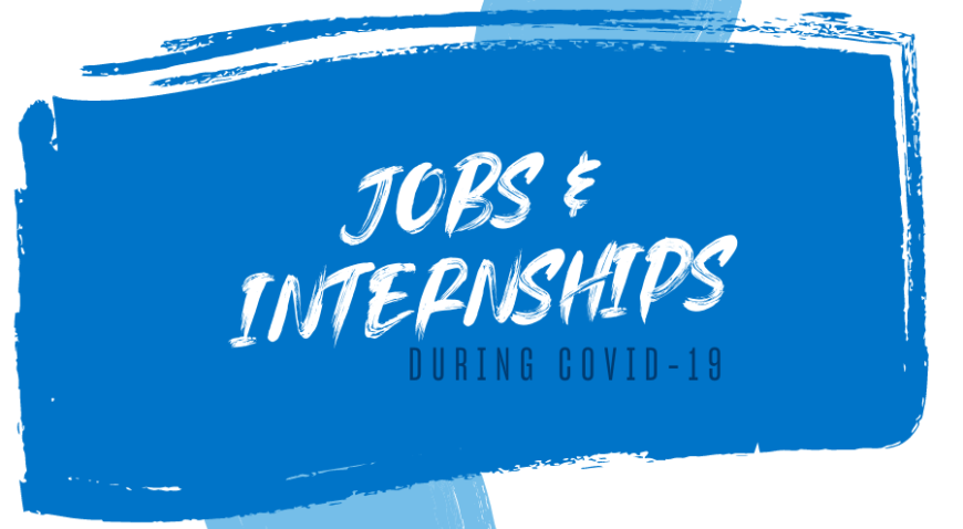 Graphic says  Jobs & Internships During Covid-19