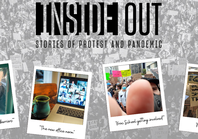 Kroc School's Inside Out: Stories of Protest and Pandemic