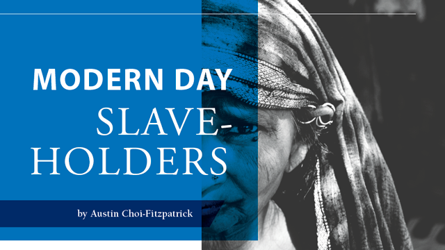 Modern Day Slave-Holders - 2016 Kroc School Magazine