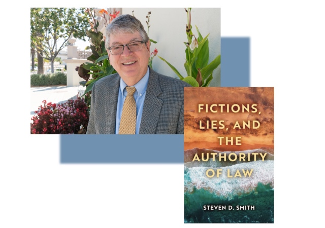 Steven D. Smith with the cover of his book Fictions, Lies, and the Authority of Law