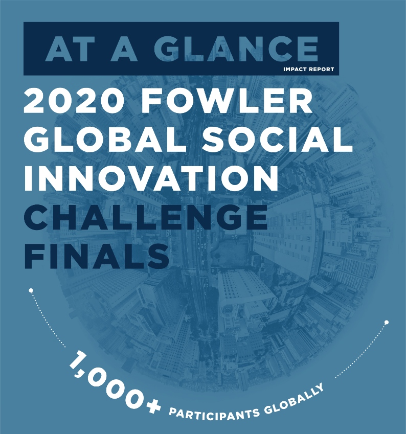 At a glance, 2020 fowler global social innovation challenge finals